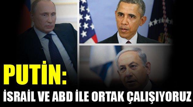 Putin: İsrail ve ABD ile ortak çalışıyoruz