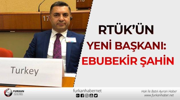 RTÜK'ün yeni başkanı: Ebubekir Şahin