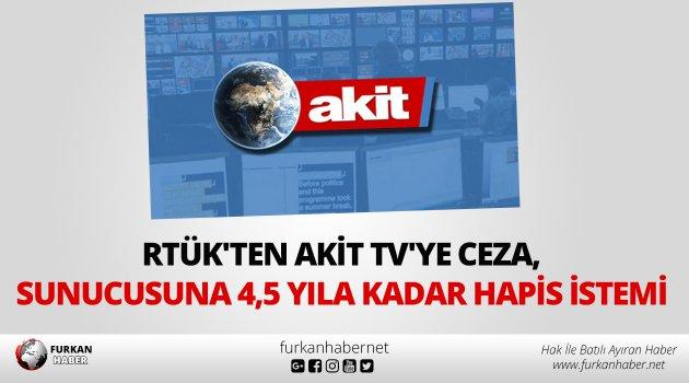 RTÜK'ten Akit TV'ye ceza, sunucusuna hapis istemi