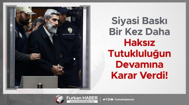 Siyasi Baskı Bir Kez Daha Haksız Tutukluluğun Devamına Karar Verdi!