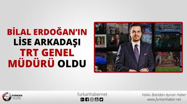 TRT'nin Yeni Genel Müdürü Bilal Erdoğan'ın Arkadaşı Oldu