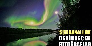 'SUBHANALLAH' dedirtecek fotoğraflar