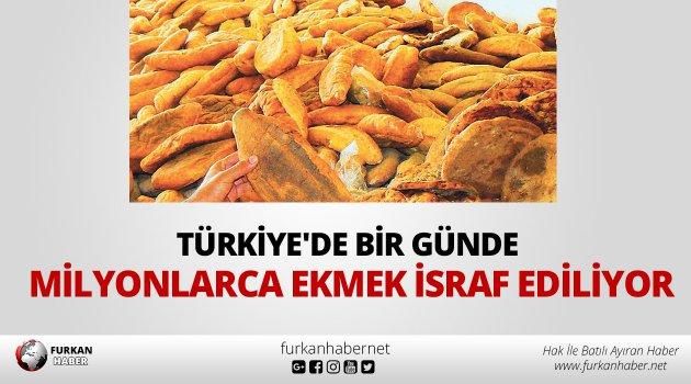Türkiye'de bir günde milyonlarca ekmek israf ediliyor