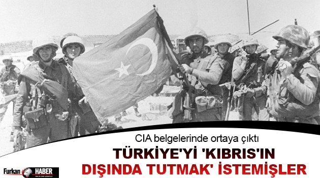 Türkiye'yi 'Kıbrıs'ın dışında tutmak' istemişler