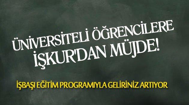 Üniversiteli Öğrencilere İŞKUR'dan Müjde!