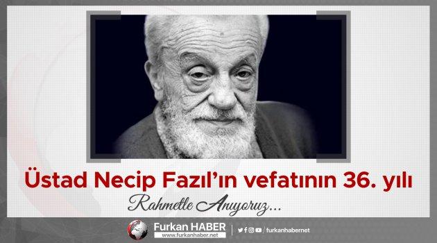 Üstad Necip Fazıl'ın vefatının 36. yılı