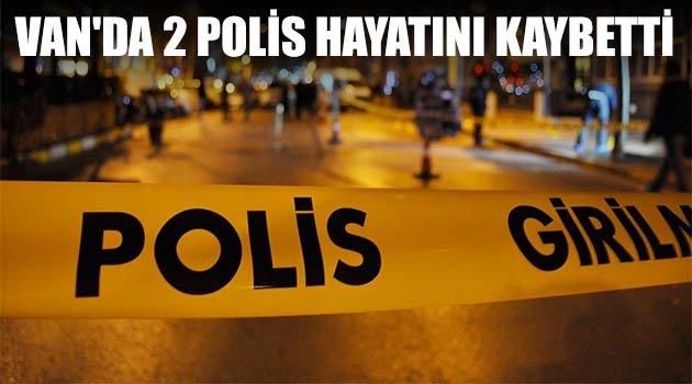 Van'da 2 polis hayatını kaybetti