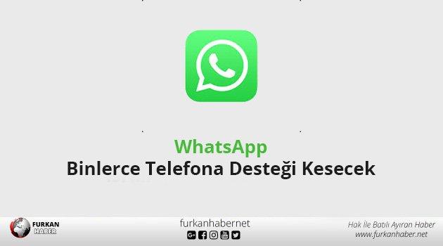 WhatsApp, Binlerce Telefona Desteği Kesecek