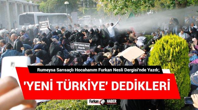 'Yeni Türkiye' Dedikleri
