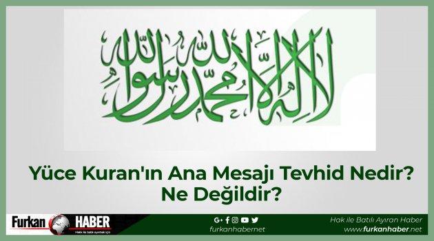 Yüce Kuran'ın Ana Mesajı Tevhid Nedir? Ne Değildir?