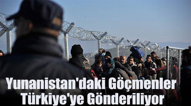 Yunanistan'daki göçmenler Türkiye'ye gönderiliyor
