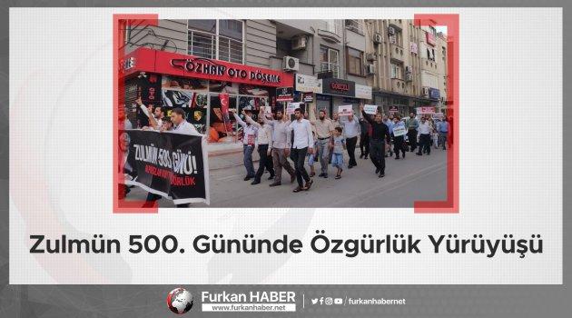 Zulmün 500. Gününde Özgürlük Yürüyüşü