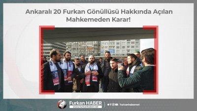 Ankaralı Furkan Gönüllüleri Hakkında Açılan Mahkemeden Karar!