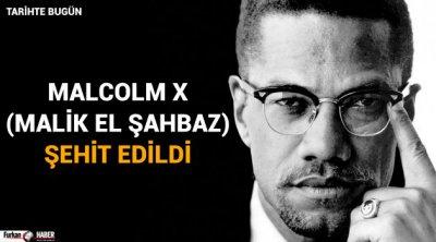 Malcolm X (Malik El Şahbaz) şehit edildi