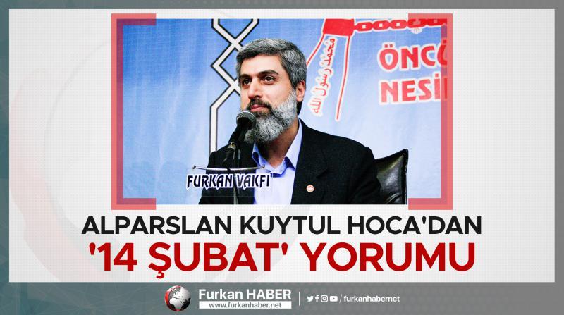 Alparslan Kuytul Hoca'dan '14 Şubat' yorumu