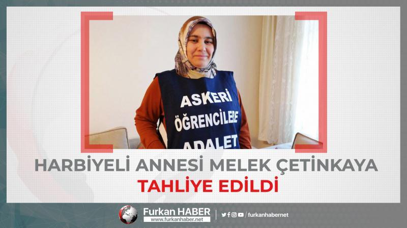 Harbiyeli annesi Melek Çetinkaya tahliye edildi