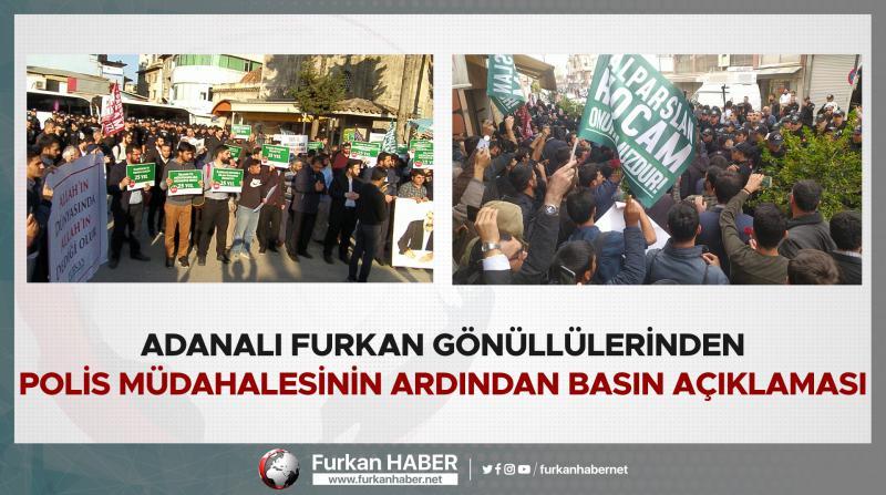 Adanalı Furkan Gönüllülerinden Polis Müdahalesinin Ardından Basın Açıklaması