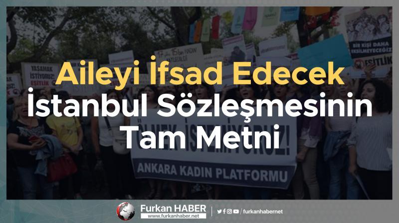 Aileyi İfsad Edecek İstanbul Sözleşmesinin Tam Metni
