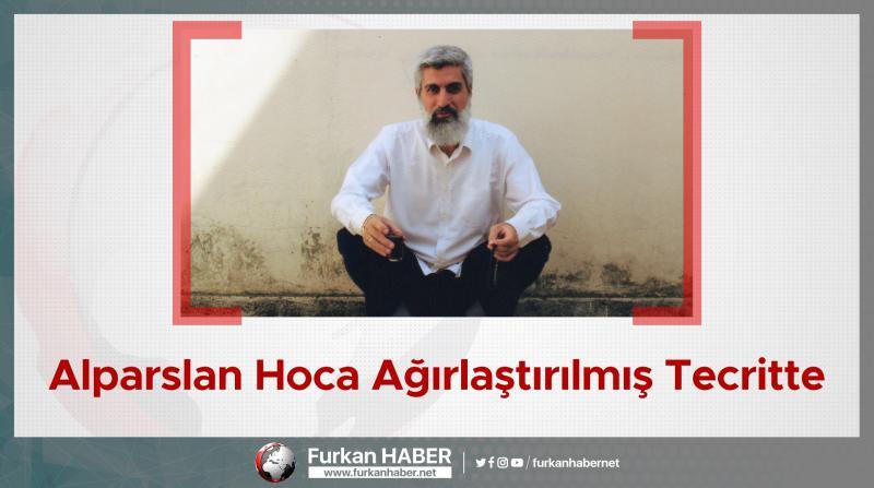 Alparslan Hoca Ağırlaştırılmış Tecritte