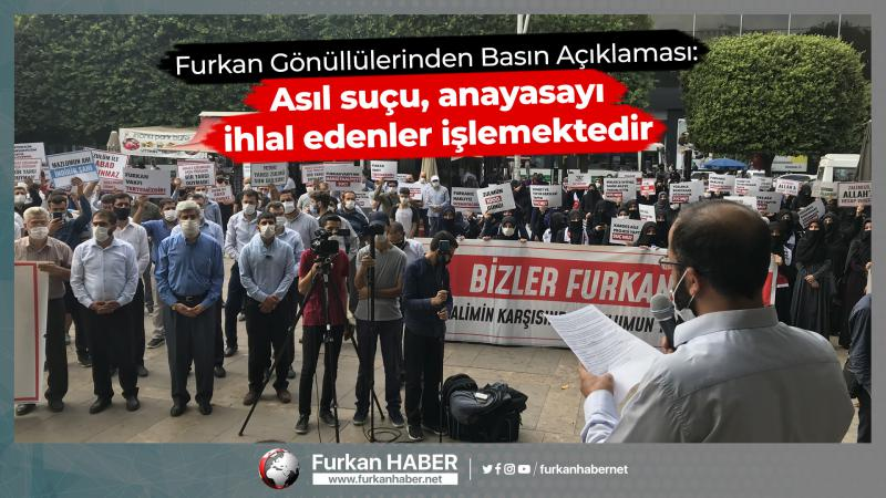 Furkan Gönüllülerinden Basın Açıklaması: Asıl suçu anayasayı ihlal edenler işlemektedir