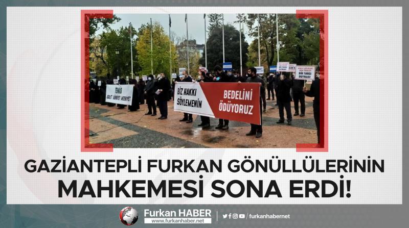 Gaziantepli Furkan Gönüllülerinin Mahkemesi Sona Erdi!
