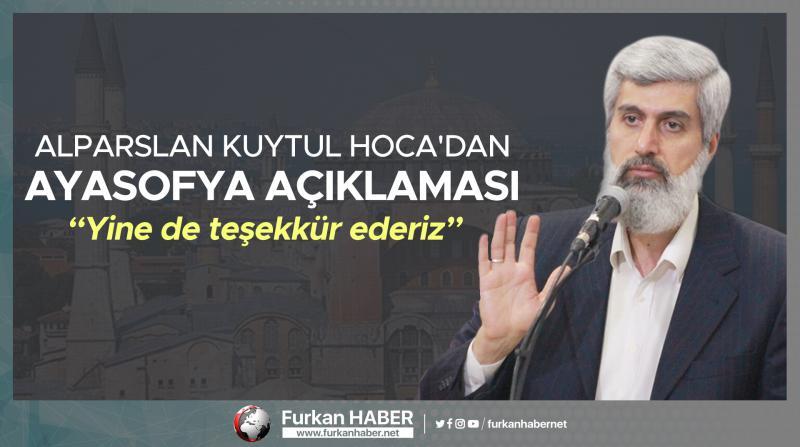 Alparslan Kuytul Hoca'dan Ayasofya Açıklaması