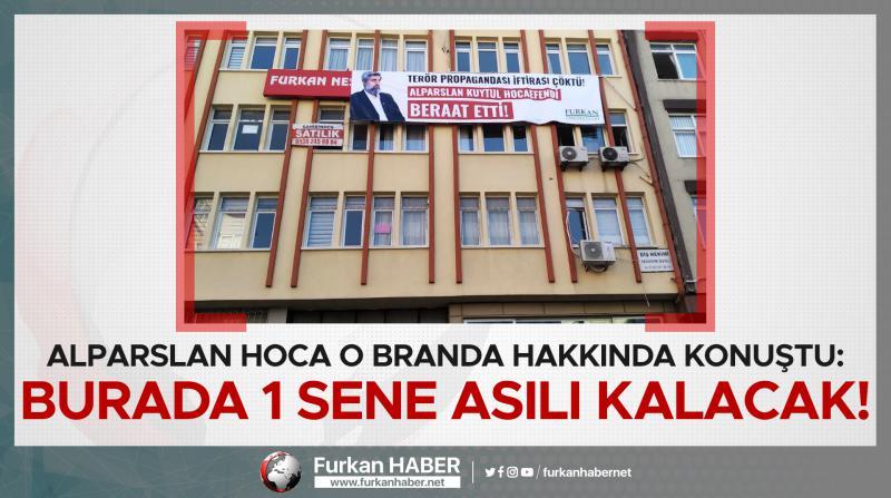 Alparslan Hoca o branda hakkında konuştu: Burada 1 sene asılı kalacak!