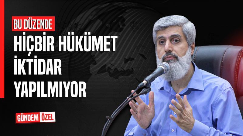 Alparslan Hoca: Her Ülkede Bir Devlet Bir De Hükumet Vardır. Devlet Başkadır, Hükumet Başkadır!