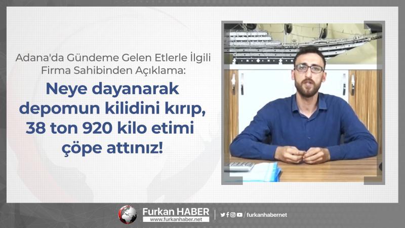 Adana'da Gündeme Gelen Kaçak Et İddialarıyla İlgili Firma Sahibinden Açıklama!