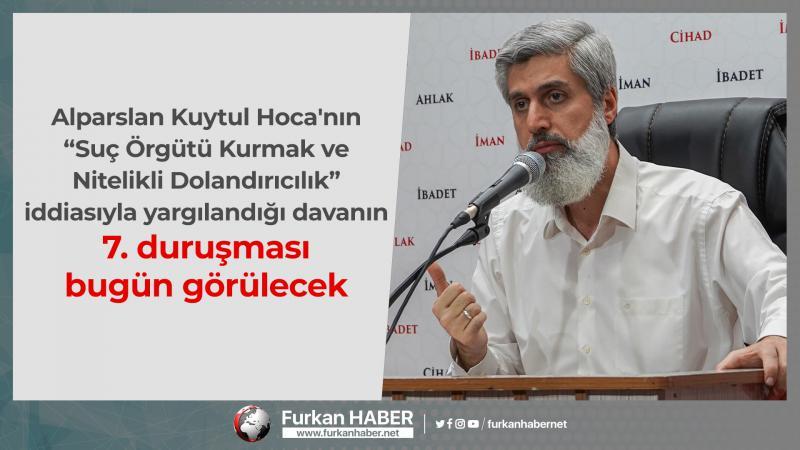 """Alparslan Kuytul Hoca'nın """"Suç Örgütü Kurmak ve Nitelikli Dolandırıcılık"""" iddiasıyla yargılandığı dava bugün görülecek"""