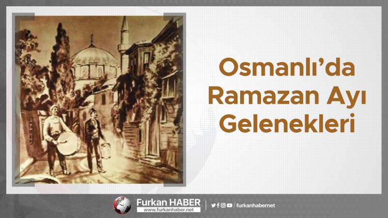 Osmanlı'da Ramazan Ayı Gelenekleri