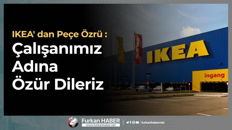 IKEA' dan Peçe Özrü : Çalışanımız Adına Özür Dileriz