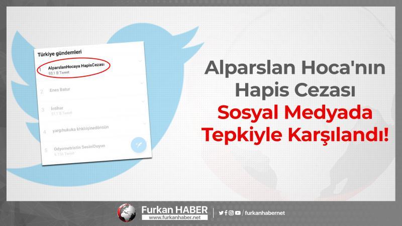 Alparslan Hoca'nın Hapis Cezası Sosyal Medyada Tepkiyle Karşılandı