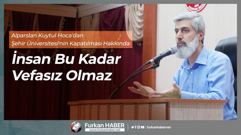 Alparslan Hoca'dan Şehir Üniversitesi'nin Kapatılması Hakkında: İnsan Bu Kadar Vefasız Olmaz