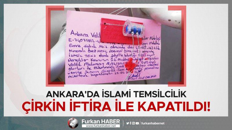Ankara'da İslami Temsilcilik Çirkin İftira İle Kapatıldı!