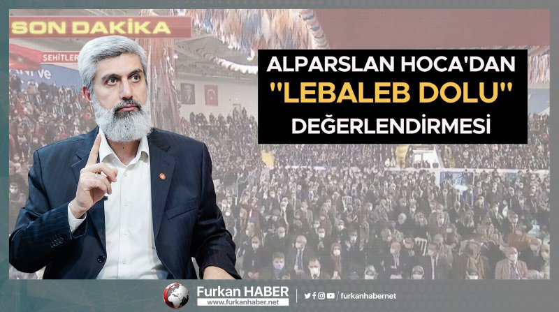 """Alparslan Kuytul Hoca'dan """"Lebaleb dolu"""" değerlendirmesi"""