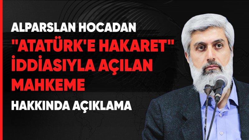 """Alparslan Hoca: """"Hiçbir hakim böyle bir rezalete imza atamaz!"""""""