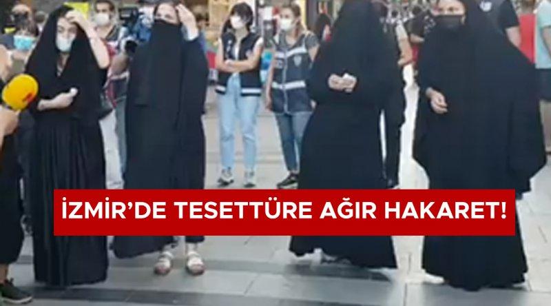 İzmir'de tesettüre ağır hakaret!