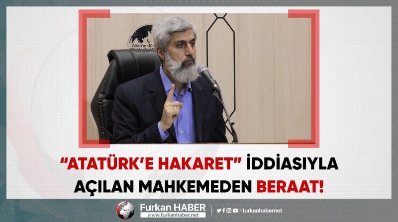"""Alparslan Hoca'ya, """"Atatürk'e Hakaret"""" iddiasıyla açılan davadan beraat!"""