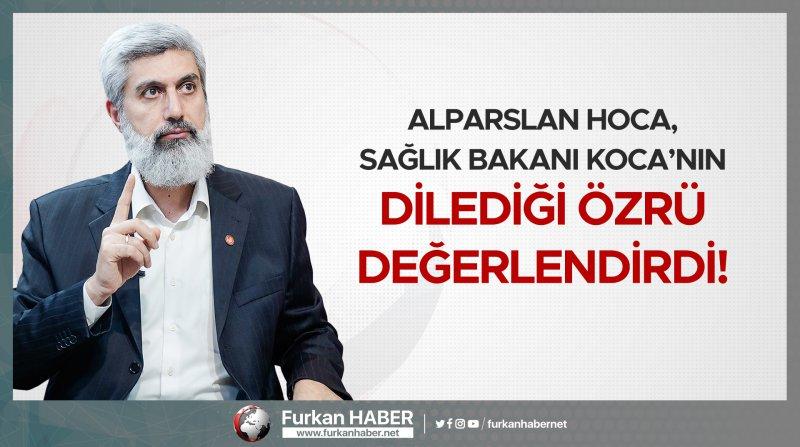 Alparslan Hoca, Sağlık Bakanı Koca'nın Dilediği Özrü Değerlendirdi!