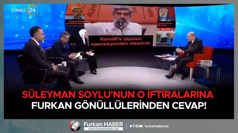 Süleyman Soylu'nun o iftiralarına Furkan Gönüllülerinden cevap!