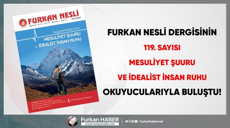 Furkan Nesli Dergisi Yeni Sayısıyla Takipçilerine 'İdaelist Şuur' Aşılıyor!