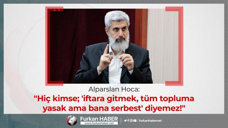 Alparslan Hoca'dan Cumhurbaşkanına sert eleştiri: Fakirlerle iftar etmesi oy avcılığından başka bir şey değil!