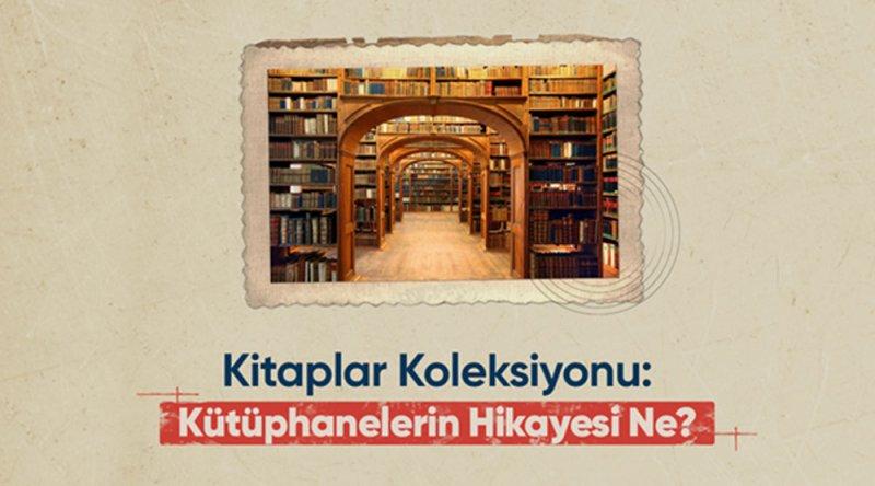 Bir İnsanlık Mirası: Kütüphaneler