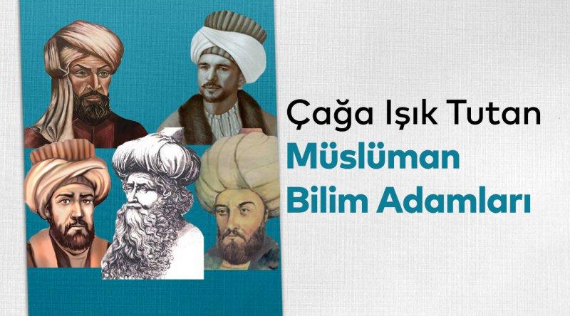 Çağa Işık Tutan Müslüman Bilim Adamları