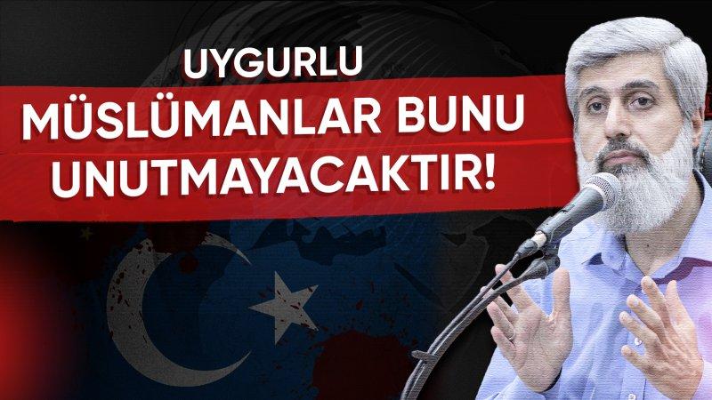 """Alparslan Hoca, """"Türkiye'nin Doğu Türkistan'da yapılanlara sessizliği utançtır!"""""""