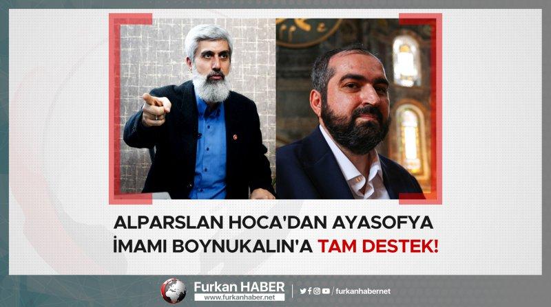 Alparslan Hoca'dan Ayasofya İmamı Boynukalın'a tam destek!
