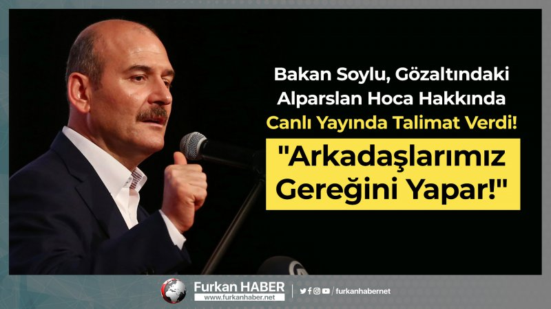 """Bakan Soylu, Gözaltındaki Alparslan Hoca Hakkında Canlı Yayında Talimat Verdi! """"Arkadaşlarımız Gereğini Yapar!"""""""