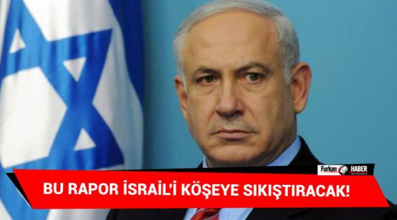 Bu rapor İsrail'i köşeye sıkıştıracak!