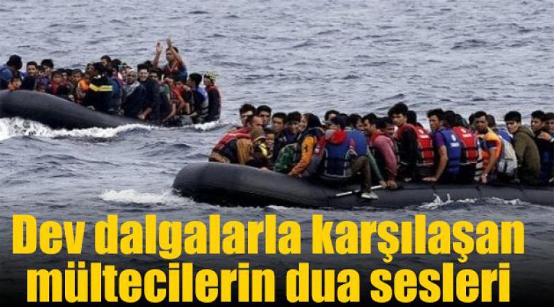 Dev dalgalarla karşılaşan mültecilerin dua sesleri